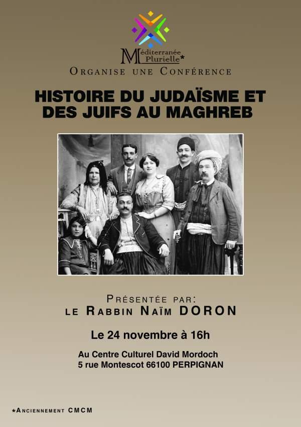 Conférence « Histoire du Judaïsme et des Juifs au Maghreb » présentée par le Rabbin Naïm DORON. Perpignan-24 novembre 2019