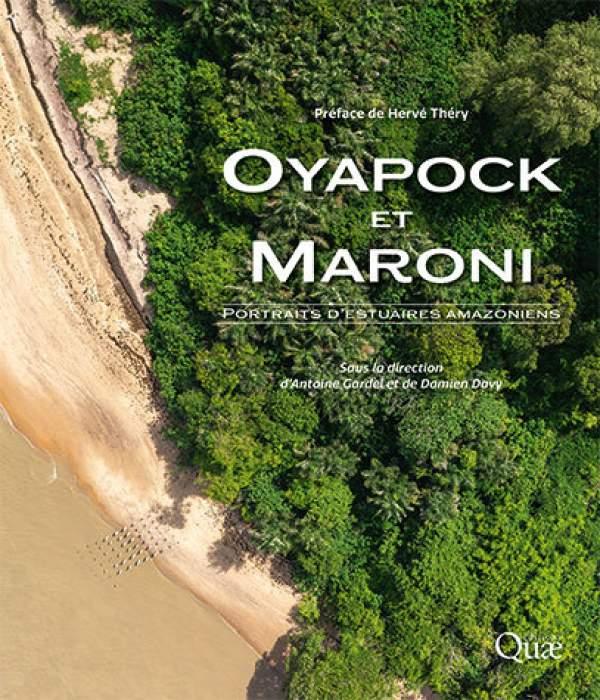 OYAPOCK et MARONI/Antoine Gardel/Damien Davy