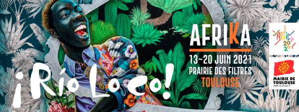 Festival RIO LOCO Toulouse 13 au 20 juin 2021