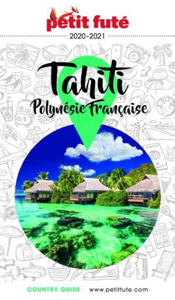 Petit Futé Tahiti Polynésie Française 2020/2021